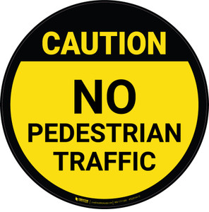 Caution: No Pedestrian Traffic