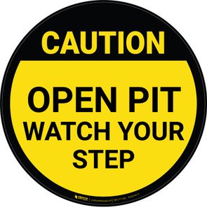 Caution: Open Pit Watch Your Step - Floor Sign