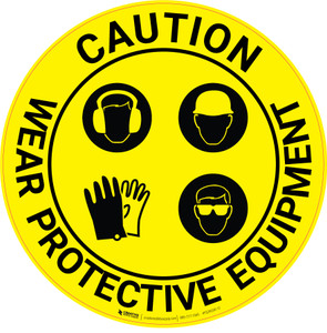 Caution Wear Protective Equipment