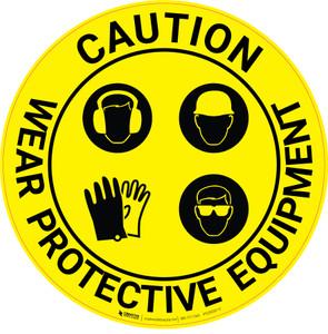 Caution Wear Protective Equipment - Floor Sign