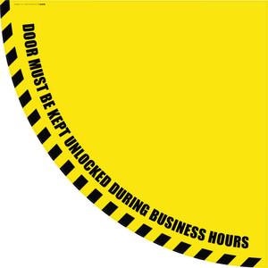 Door Must be Kept Unlocked During Business Hours - Yellow Half Swing Door Sign