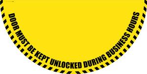 Door Must be Kept Unlocked During Business Hours - Yellow Full Swing Door Sign