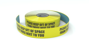Please Keep 6ft of Space From Those Next to You - Inline Printed Floor Marking Tape