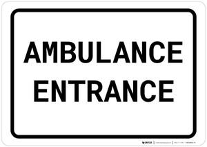 Ambulance Entrance Landscape - Wall Sign