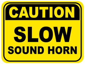 Slow Sound Horn Floor Sign