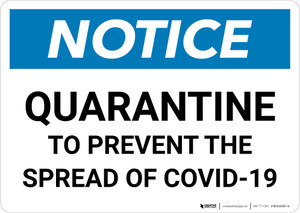 Notice: Quarantine to Prevent COVID-19 ANSI Landscape - Wall Sign