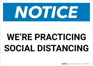 Notice: We're Practicing Social Distancing ANSI Landscape - Wall Sign