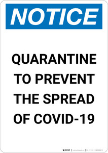 Notice: Quarantine to Prevent COVID-19 ANSI Portrait - Wall Sign