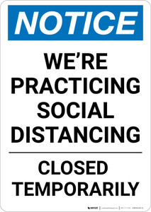 Notice: We're Social Distancing Closed Temporarily ANSI Portrait - Wall Sign