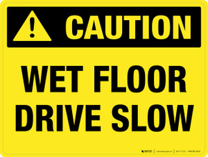 Caution: Wet Floor - Drive Slow - Wall Sign