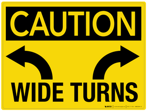 Caution: Wide Turns - Wall Sign