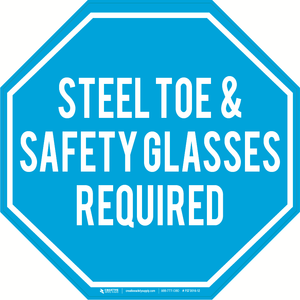 Steel Toe & Safety Glasses Required -  Floor Sign