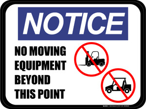 Notice - No Moving Equipment Beyond This Point - Floor Sign