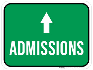 Admissions Ahead with Arrow Rectangular - Floor Sign