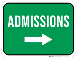 Admissions Right with Arrow Rectangular - Floor Sign