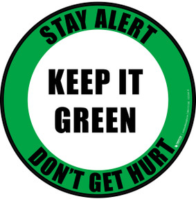 Stay Alert, Don't Get Hurt - Keep it Green - Floor Sign