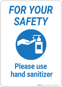 For Your Safety: Please Use Hand Sanitizer - Wall Sign