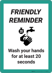 Friendly Reminder: Wash Your Hands For At Least 20 Seconds - Wall Sign