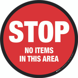 Stop: No Items in This Area -  Floor Sign