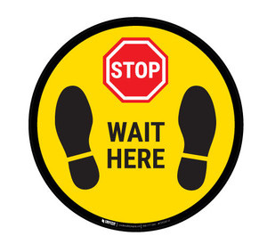 STOP - Wait Here - Floor Sign