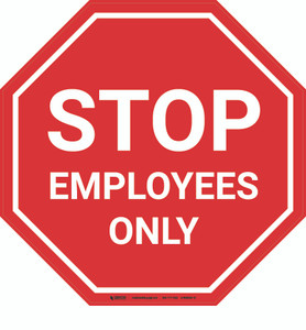 STOP Employees Only - Floor Sign