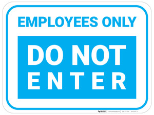 Employees Only Do Not Enter - Blue - Floor Sign