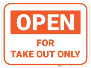 Open For Take Out Only - Orange - Floor Sign