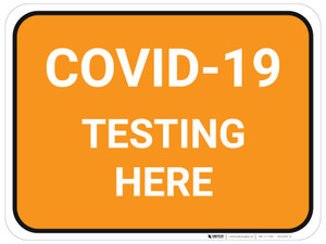 COVID-19 Testing Here - Floor Sign
