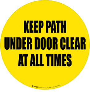 Keep Path Under Door Clear at All Times -  Floor Sign