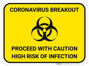 Coronavirus Breakout Proceed With Caution with Biohazard Icon - Floor Sign