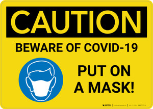 Caution: Beware of COVID-19 Put a Mask On with Icon Landscape - Wall Sign