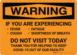 Warning: If You Are Experiencing Symptoms Do Not Visit Landscape - Wall Sign