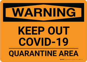 Warning: Keep Out COVID-19 Quarantine Area Landscape - Wall Sign