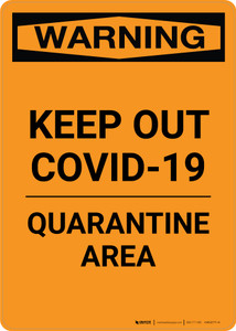 Warning: Keep Out COVID-19 Quarantine Area Portrait - Wall Sign