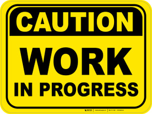 Caution: Work in Progress - Floor Sign