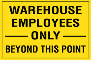 Warehouse Employees Only Beyond This Point - Floor Sign