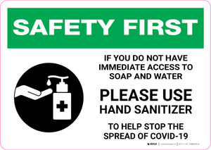 Safety First: If You Do Not Have Access to Soap and Water - Please Use Hand Sanitizer with Icon Landscape - Wall Sign