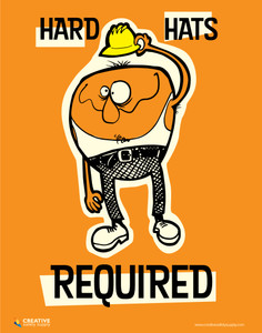Hard Hats Required - Poster