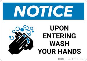 Notice: Upon Entering Wash Your Hands Landscape - Wall Sign