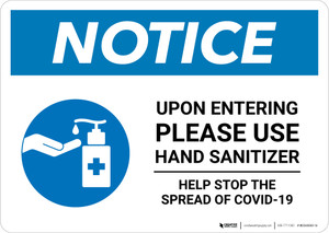 Notice: Upon Entering Please Use Hand Sanitizer - Help Stop the Spread of Covid-19 Landscape - Wall Sign