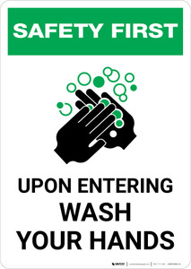 Safety First: Upon Entering Wash Your HandsPortrait - Wall Sign