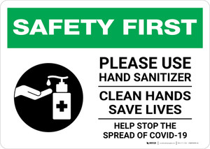 Safety First: Please Use Hand Sanitizer - Clean Hands Save Lives Landscape - Wall Sign