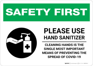Safety First: Please Use Hand Sanitizer - Single Most Important Means of Preventing Spread Landscape - Wall Sign