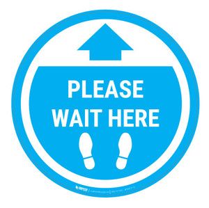 Please Wait Here - Cyan Circle - Floor Sign