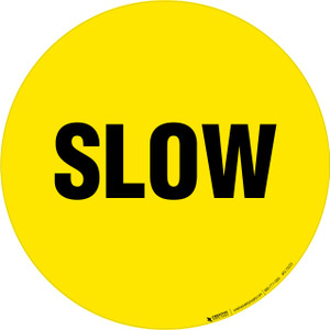 SLOW - Floor Sign
