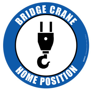 Bridge Crane Home Position - Floor Sign
