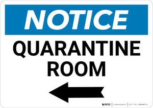 Notice: Quarantine Room Left Arrow Landscape - Wall Sign