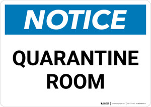 Notice: Quarantine Room Landscape - Wall Sign