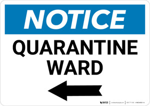 Notice: Quarantine Ward Left Arrow Landscape - Wall Sign