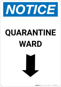 Notice: Quarantine Ward Down Arrow Portrait - Wall Sign